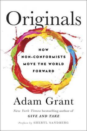 Originals, by Adam Grant